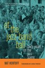 At the Jazz Band Ball Sixty Years on the Jazz Scene