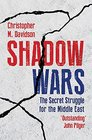 Shadow Wars The Secret Struggle for the Middle East