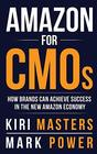 Amazon For CMOs How Brands Can Achieve Success in the New Amazon Economy