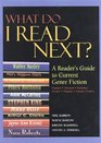 What Do I Read Next 2005 A reader's Guide to Current Genre Fiction Fantasy Popular fiction Romance Horror Mystery Science Fiction Historical Inspirational western  Vol 1