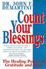 Count Your Blessings The Healing Power of Gratitude and Love