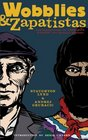 Wobblies and Zapatistas: Conversations on Anarchism, Marxism and Radical History (PM Press)