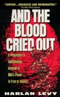 And the Blood Cried Out A Prosecutor's Spellbinding Account of Dna's Power to Free or Convict