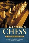 Mastering Chess A Course in 21 Lessons
