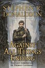 Against All Things Ending (Last Chronicles of Thomas Covenant, Bk 3)