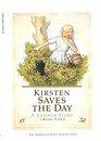 Kirsten Saves the Day: A Summer Story (The American Girls) (Kristen, Bk 5)
