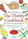 The Thrifty Cookbook 476 ways to eat well with leftovers