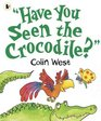 Have You Seen the Crocodile