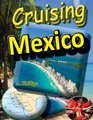 Cruising Mexico
