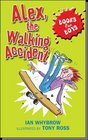 Alex the Walking Accident