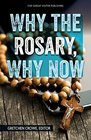 Why the Rosary Why Now Wisdom from Popes and Saints