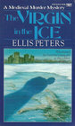 The Virgin In the Ice (Brother Cadfael, Bk 6)