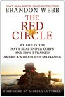 The Red Circle My Life in the Navy SEAL Sniper Corps and How I Trained America's Deadliest Marksmen