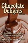Chocolate Delights Cookbook Volume I