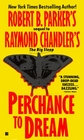 Perchance to Dream (Phillip Marlowe, Bk 2)