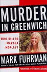 Murder in Greenwich: Who Killed Martha Moxley?