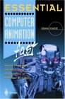 Essential Computer Animation fast How to Understand the Techniques and Potential of Computer Animation