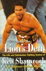 Inside the Lion's Den: The Life and Submission Fighting System of Ken Shamrock