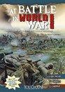 At Battle in World War I An Interactive Battlefield Adventure