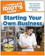 The Complete Idiot's Guide to Starting Your Own Business 6th Edition