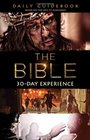 The Bible 30-Day Experience Guidebook Based on the Epic TV Miniseries The Bible
