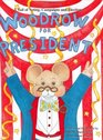 Woodrow for President A Tail of Voting Campaigns and Elections