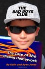 The Bad Boys Club The Case of the Missing Homework