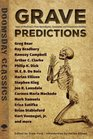 Grave Predictions Tales of Mankinds Post-Apocalyptic Dystopian and Disastrous Destiny