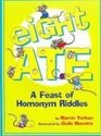 Eight Ate A Feast of Homonym Riddles