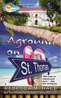 Aground on St. Thomas (Mystery in the Islands, Bk 3)