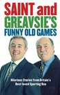 Saint and Greavsie's Funny Old Games Hilarious Stories from Britain's Best-Loved Sporting Duo