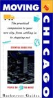Moving to Chicago The Practical Companion to Your New City from Stepping in to Stepping Out