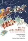 The Boy  His Mud Horses  Other Stories from the Tipi