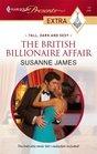 The British Billionaire Affair (Tall, Dark & Sexy) (Harlequin Presents Extra, No 11)
