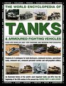 The World Encyclopedia of Tanks  Armoured Fighting Vehicles Over 400 Vehicles And 1200 Wartime And Modern Photographs