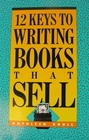 12 Keys to Writing Books That Sell