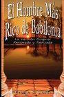 El Hombre Mas Rico de Babilonia La Version Original Renovada y Revisada