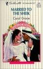 Married To The Sheik  (Virgin Bride) (Silhouette Romance, No 1391)