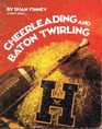 Cheerleading and Baton Twirling: A First Book