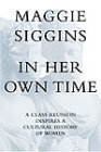 In her own time A class reunion inspires a cultural history of women