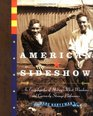 American Sideshow : An Encyclopedia of History's Most Wondrous and Curiously Strange Performers