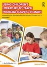 Using Children's Literature to Teach Problem Solving in Math Addressing the Standards for Mathematical Practice in K-5