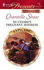 Di Cesare's Pregnant Mistress (Expecting!) (Harlequin Presents, No 2727) (Larger Print)