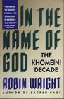 In the Name of God The Khomeini Decade