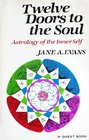 Twelve Doors to the Soul Astrology of the Inner Self