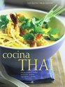Cocina Thai / Thai Food and Cooking Cocina picante y exotica tradiciones tecnicas ingredientes y recetas/ Exotic and Spicy Food Traditions Techniques Ingredients and Recipes