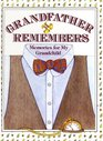 Grandfather Remembers : Memories for My Grandchild