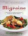 The Migraine Cookbook: More Than 100 Healthy and Delicious Recipies for Migraine Sufferers