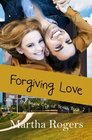 Forgiving Love (Love in the Bayou City of Texas) (Volume 2)