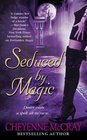 Seduced by Magic (Magic, Bk 2)